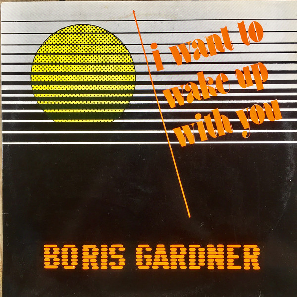 Gardner, Boris I Wanna Wake Up With You