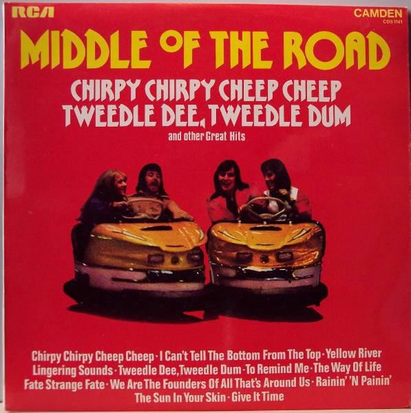 Middle Of The Road Chirpy Chirpy Cheep Cheep Tweedle Dee, Tweedle Dum