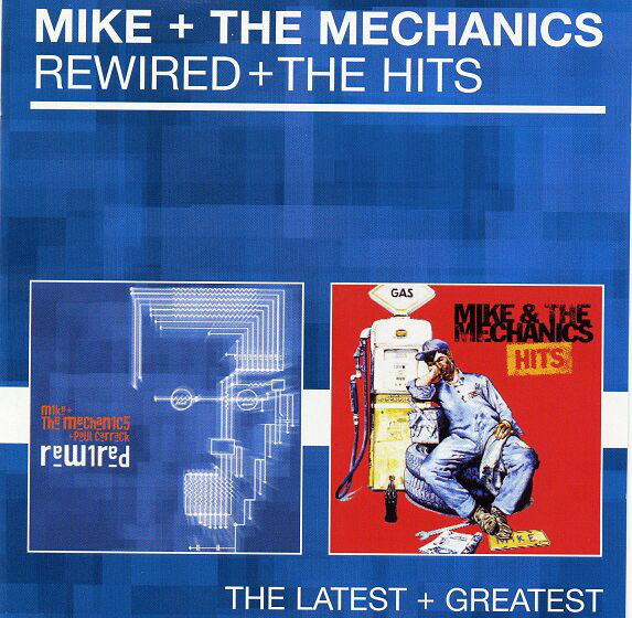 Mike & The Mechanics Rewired + The Hits