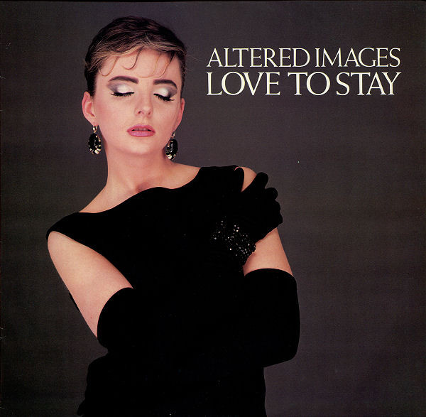 Altered Images Love To Stay