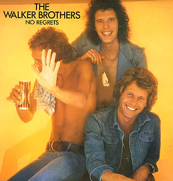 The Walker Brothers No Regrets