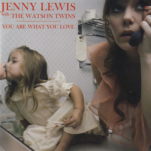 Lewis, Jenny With The Watson Twins You Are What You Love