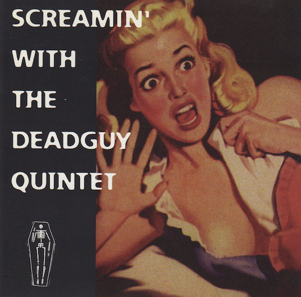 Deadguy Screamin' With The Deadguy Quintet CD