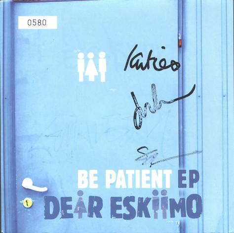 Dear Eskiimo Be Patient EP Vinyl