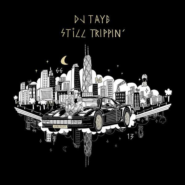 DJ Taye Still Trippin'