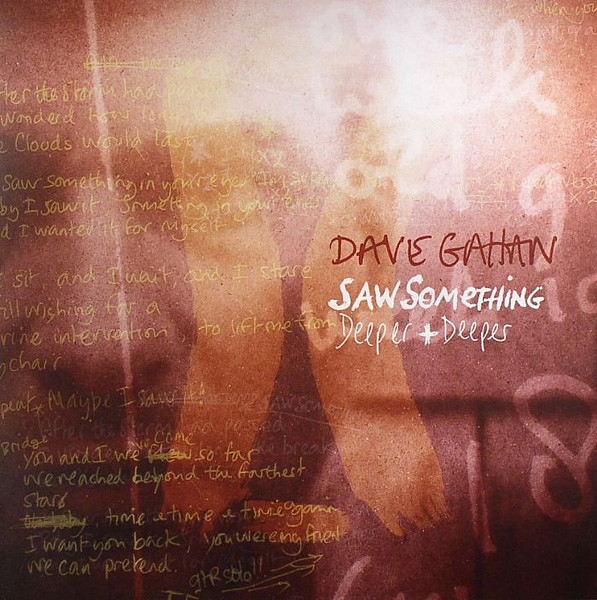 Gahan, Dave Saw Something / Deeper + Deeper