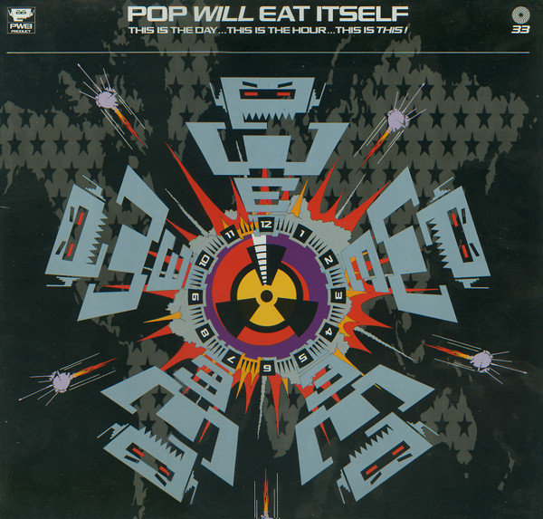 Pop Will Eat Itself This Is The Day... This Is The Hour... This Is This! Vinyl