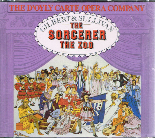 Gilbert & Sullivan - The D'Oyly Carte Opera Company, Isidore Godfrey, Royston Nash The Sorcerer / The Zoo
