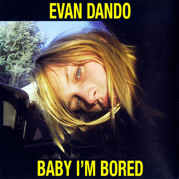 Dando, Evan Baby I'm Bored CD