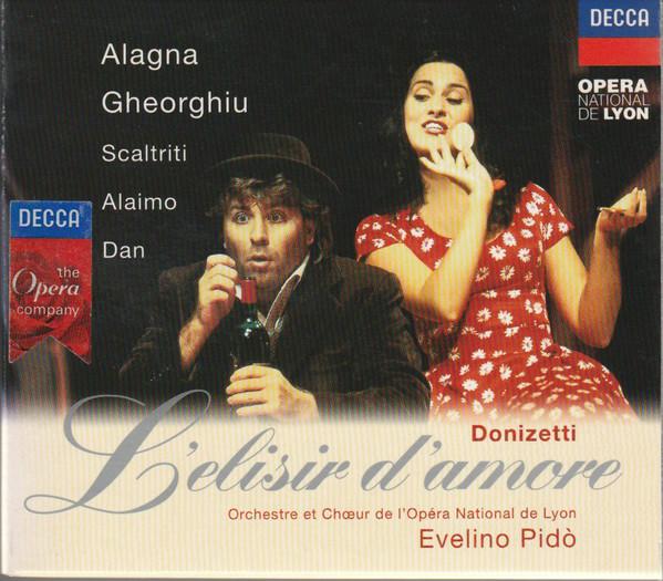 Donizetti - Alagna, Gheorghiu, Scaltriti, Alaimo, Dan, Orchestre Et Chœur De L'Opéra National De Lyon, Evelino Pidò L'Elisir D'Amore