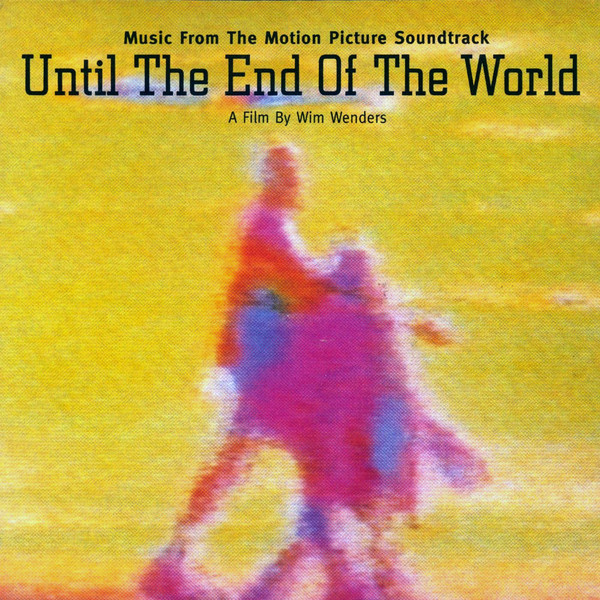 Various Until The End Of The World (Music From The Motion Picture Soundtrack) CD