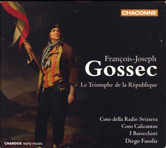 Gossec - Coro della Radio Svizzera, Coro Calicantus, I Barocchisti, Diego Fasolis Le Triomphe De La République