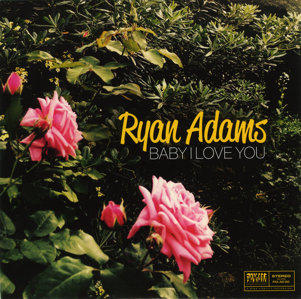 Adams, Ryan Baby I Love You