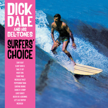 Dick Dale & His Del-Tones Surfer's Choice