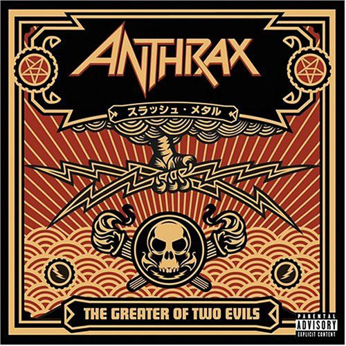 Anthrax The Greater Of Two Evils