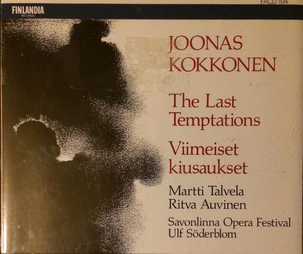 Kokkonen – Martti Talvela, Ritva Auvinen, Ulf Söderblom The Last Temptations / Viimeiset Kiusaukset
