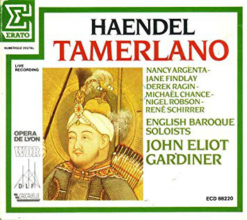 Handel - Argenta, Findlay, Ragin, Chance, Robson, Schirrer, English Baroque Soloists, John Eliot Gardiner Tamerlano CD