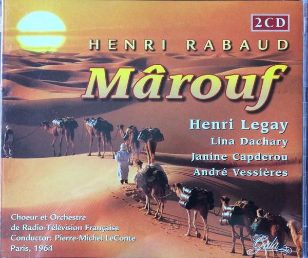 Rabaud - Henri Legay, Lina Dachary, Janine Capderou, André Vessières Marouf CD