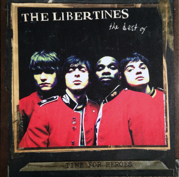The Libertines Time For Heroes - The Best Of The Libertines