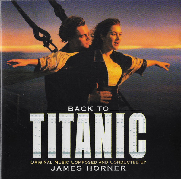 James Horner Back To Titanic (Music From The Motion Picture)