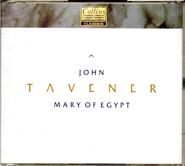 Tavener - Patricia Rozario, Stephen Varcoe, Chloe Goodchild, Lionel Friend Mary Of Egypt
