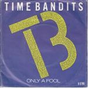 Time Bandits Only A Fool (Extended Re-Mix)