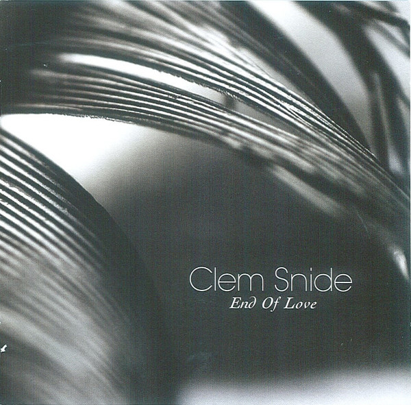 Snide, Clem End Of Love