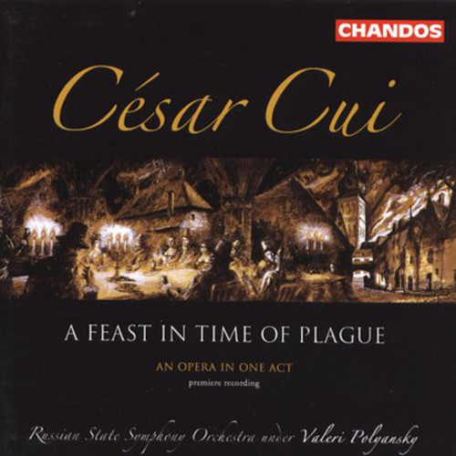 Cui - Russian State Symphony Orchestra, Valeri Polyansky A Feast In Time Of Plague