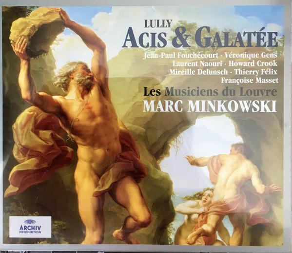 Lully - Marc Minkowski, Les Musiciens Du Louvre, Jean-Paul Fouchécourt, Véronique Gens, Laurent Naouri Acis & Galatée