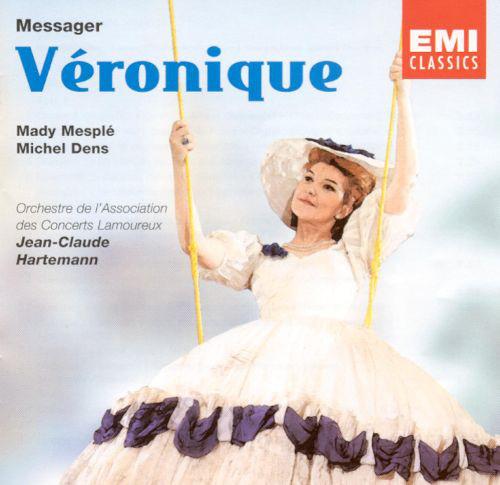 Messager, Mady Mesplé, Michel Dens, Jean-Claude Hartemann Veronique