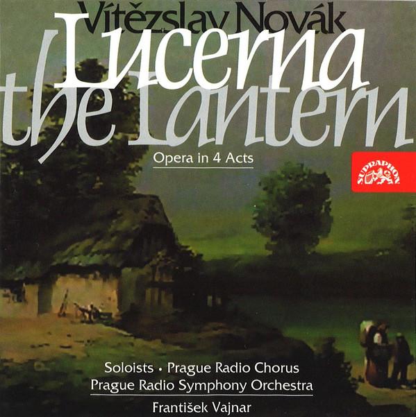 Novak - František Vajnar, Prague Radio Symphony Orchestra, Prague Radio Chorus Lucerna • The Lantern, Opera In 4 Acts CD