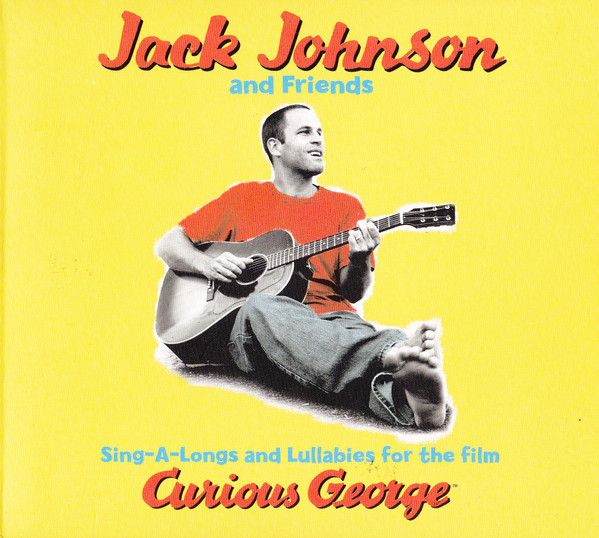Jack Johnson And Friends Sing-A-Longs And Lullabies For The Film Curious George  CD