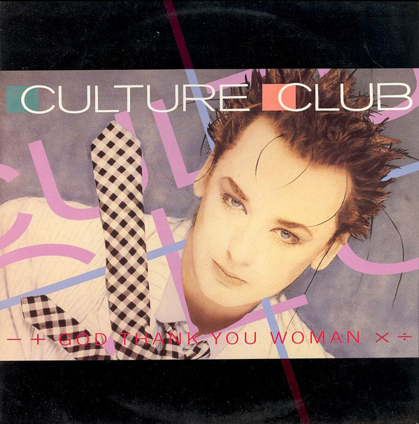 Culture Club God Thank You Woman