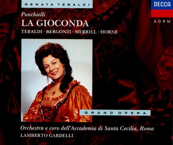 Ponchielli -  Renata Tebaldi, Bergonzi, Merrill, Horne, Orchestra E Coro dell' Accademia di Santa Cecilia, Roma, Lamberto Gardelli La Gioconda