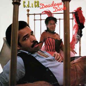 C.J. & Co Deadeye Dick Vinyl