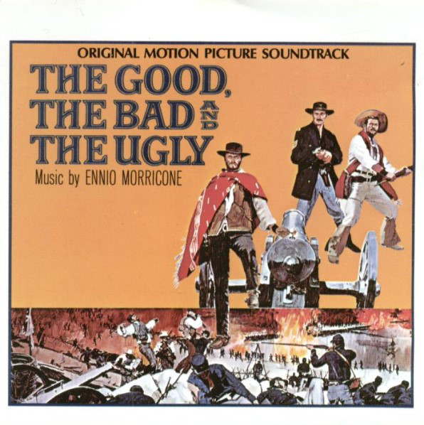 Ennio Morricone The Good, The Bad And The Ugly (Original Motion Picture Soundtrack)