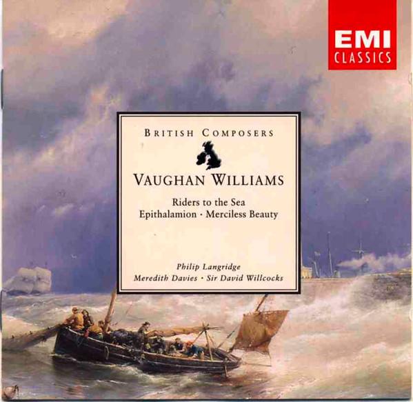 Williams - Philip Langridge, Meredith Davies, David Willcocks Riders To The Sea · Epithalamion · Merciless Beauty