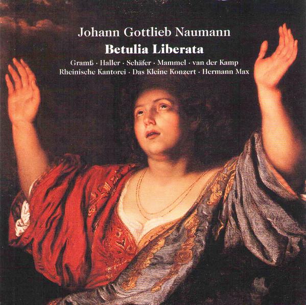 Naumann - Rheinische Kantorei, Das Kleine Konzert, Hermann Max Betulia Liberata