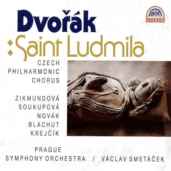 Dvorak - Czech Philharmonic Chorus, Zikmundová, Soukupová, Novák, Blachut, Krejčík, Prague Symphony Orchestra, Václav Smetáček Saint Ludmila