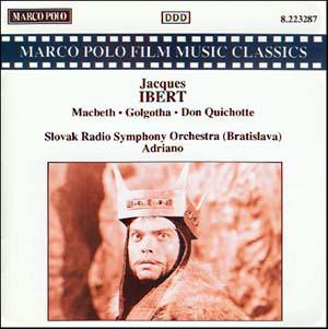 Ibert - Slovak Radio Symphony Orchestra (Bratislava), Adriano Macbeth • Golgotha • Don Quichotte