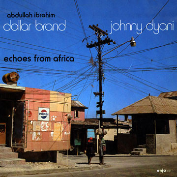 Dollar Brand, Johnny Dyani Echoes From Africa