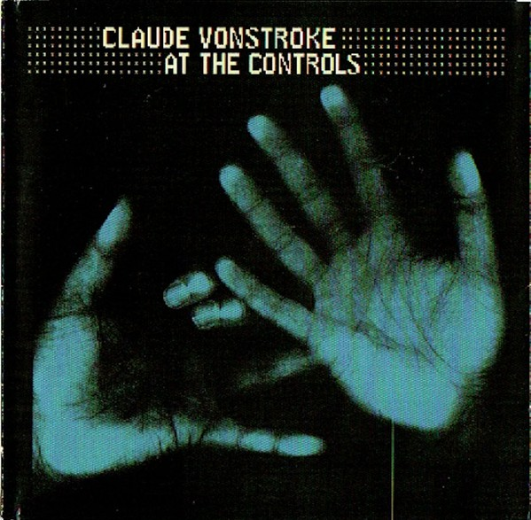 Claude Vonstroke At The Controls
