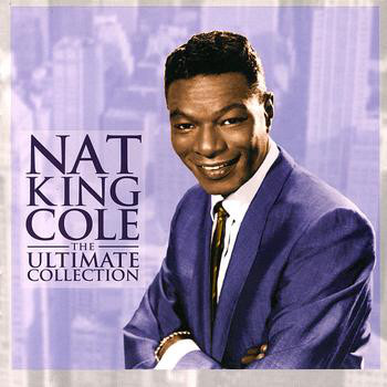 Cole, Nat King The Ultimate Collection