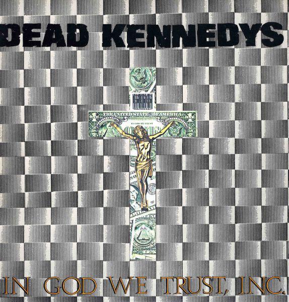 Dead Kennedys In God We Trust, Inc.