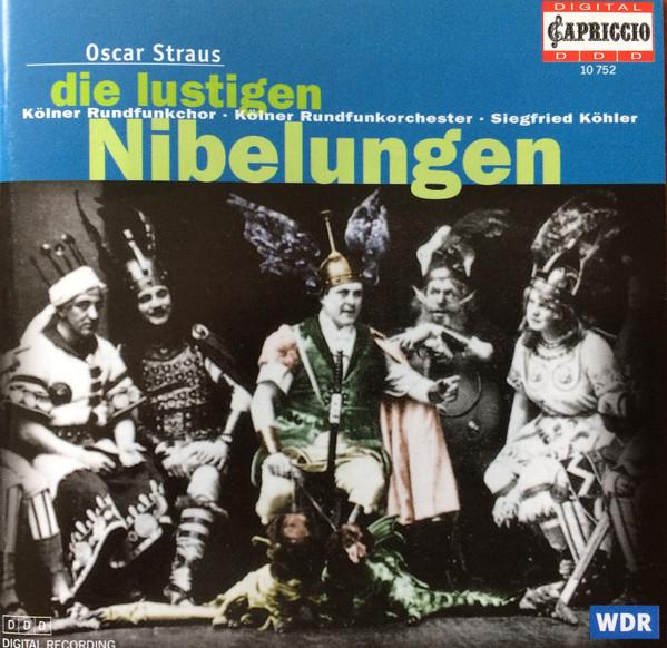 Straus - Kölner Rundfunkchor, Kölner Rundfunkorchester, Siegfried Köhler Die Lustigen Nibelungen