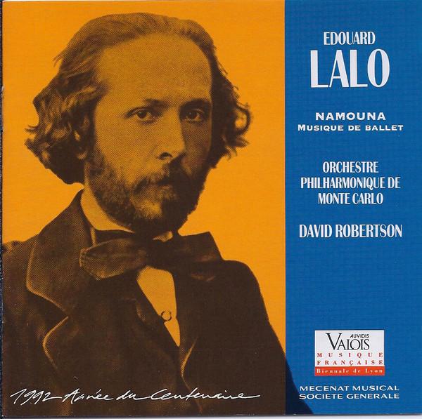 Lalo - Orchestre Philharmonique De Monte-Carlo, David Robertson Namouna - Musique De Ballet CD