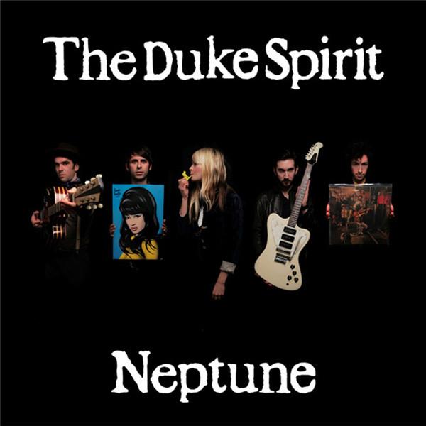 The Duke Spirit Neptune