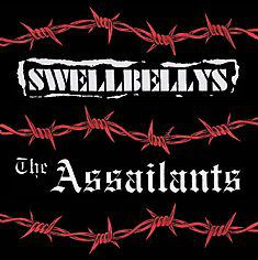 Swellbellys / The Assailants Swellbellys / The Assailants