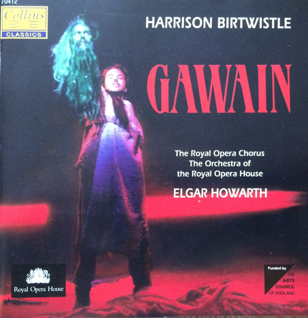Birtwistle - The Royal Opera Chorus, The Orchestra of the Royal Opera House, Elgar Howarth Gawain