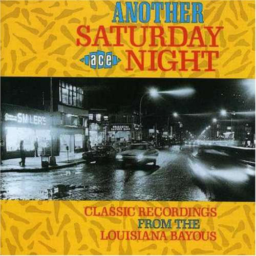 Various Another Saturday Night (Classic Recordings From The Louisiana Bayous)
